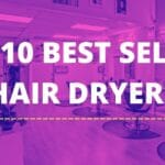 Top 10 Best Selling Hair Dryers on Amazon[Buyer's Guide - 2021]