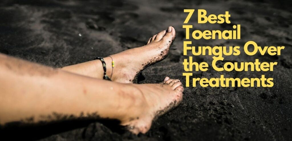 Toenail Fungus Over The Counter Treatments