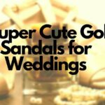 9 Super Cute Gold Sandals for Wedding[Style Guide 2021]
