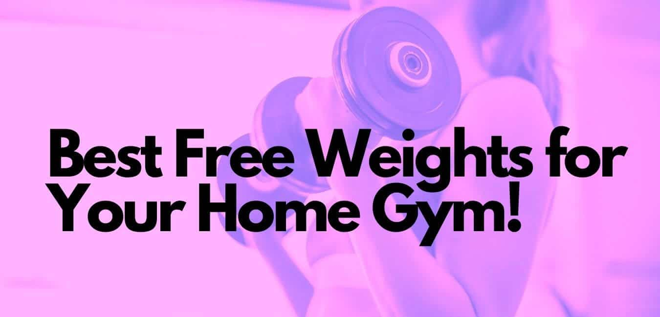 best free weights for home gym